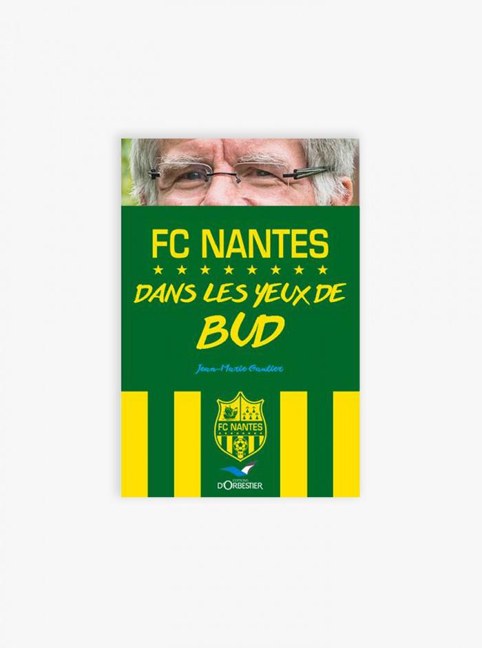Livre FC Nantes Dans les yeux de Bud